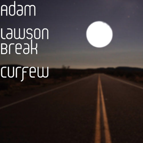 ADAM LAWSON – BREAK THE CURFEW